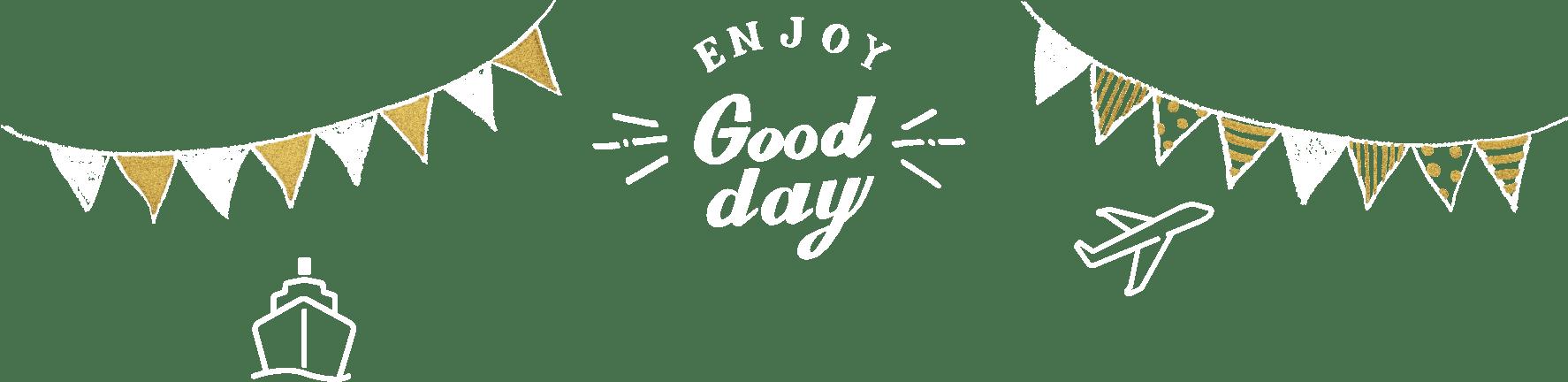 enjoy Good Day